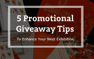 5 Promotional Giveaway Tips to Enhance YOUR brand at Exhibitions